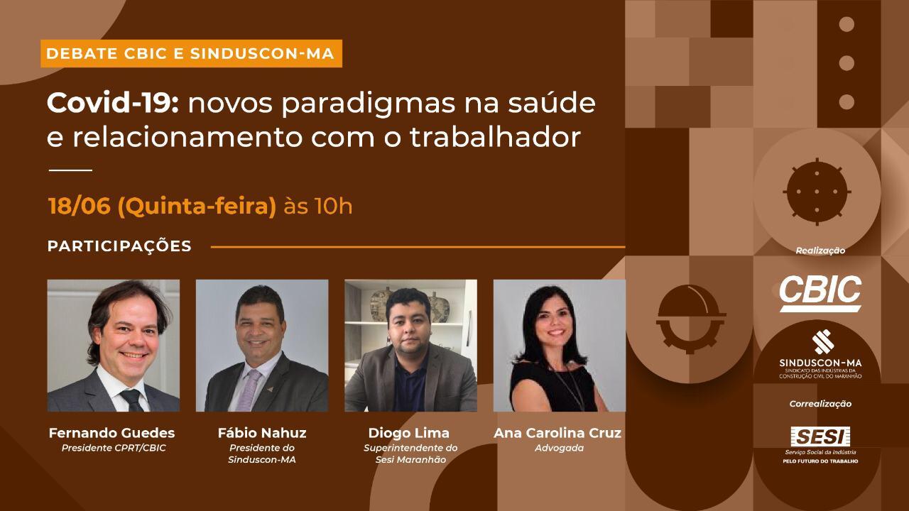 Sinduscon-MA e CBIC discutem paradigmas na saúde e relacionamento com o trabalhador, em meio à pandemia da covid-19